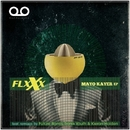 Mayo Kayer EP/FLXXX