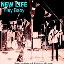 Hey Baby/New Life