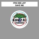 Save Me/Iris Dee Jay