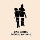 Digital Physics/Dan White