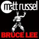 Bruce Lee/Matt Russel