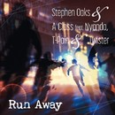 Run Away (feat. Nyanda, T-Pain & Twister)/Stephen Oaks & A-Class