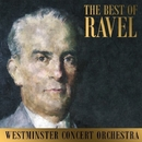 The Best Of Ravel/Westminster Concert Orchestra