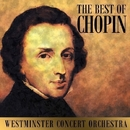The Best Of Chopin/Westminster Concert Orchestra