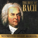 The Best Of Bach/Westminster Concert Orchestra