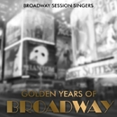 Golden Years of Broadway/Broadway Session Singers