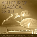 An Hour of Classical Gold/Orchestra Of Sergio Rafael
