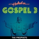 Hooked On Gospel 3/The Prophets