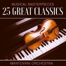 Musical Masterpieces - 25 Great Classics/Mantovani Orchestra