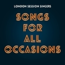 Songs For All Occasions/London Session Singers