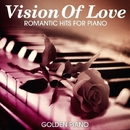 Vision Of Love - Romantic Hits for Piano/Golden Piano