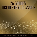 26 Golden Orchestral Classics/The London Philharmonic Orchestra
