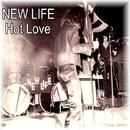 Hot Love/New Life