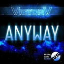 Anyway/VictorV aka Trance Factory Project