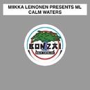 Calm Waters/Miikka Leinonen presents ML