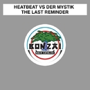 The Last Reminder/Heatbeat VS Der Mystik