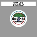 Come Play/Stan Void