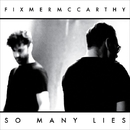 So Many Lies/Fixmer / McCarthy