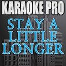 Stay A Little Longer (Originally Performed by Brothers Osborne) [Instrumental Version]/Karaoke Pro