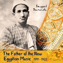 The Father of the New Egyptian Music, 1919 - 1922/Sayyed Darwish