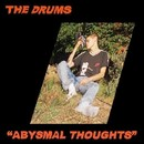 Abysmal Thoughts/The Drums