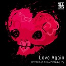 Love Again/OVERHEAD CHAMPION & dj t2y