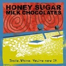 Smile,Whine.You're now 29./HONEY SUGAR MILK CHOCOLATES