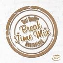 Break Time Mix/Various Artists