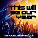 This Will Be Our Year/Marcus Latief Scott