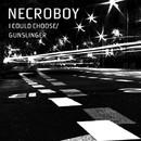 I Could Choose / Gunslinger/Necroboy