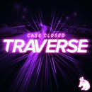 Traverse/Case Closed