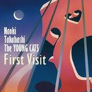 FIRST VISIT/高橋直樹 The YOUNG CATS