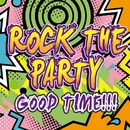 ROCK THE PARTY GOOD TIME!!!!/PARTY HITS PROJECT