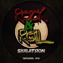Rock & Roll/Skalatron