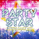 PARTY STAR -ELECTRO DANCE HITS/Various Artists