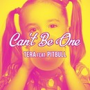 Can't Be One (feat. Pitbull)/Tera