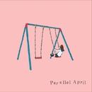 Parallel April / 雨の日/サテライタウン