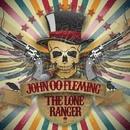 The Lone Ranger/John 00 Fleming