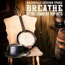 Breathe - Retro Country Pop Hits/Nashville Session Stars