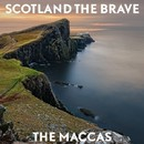 Scotland the Brave/The Maccas