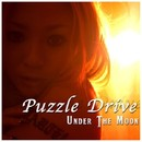 Under The Moon/Puzzle Drive