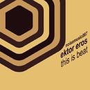 This is Beat/Ektor Eros
