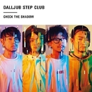 CHECK THE SHADOW/DALLJUB STEP CLUB