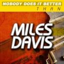 Nobody Does it Better Than Miles Davis/マイルス・デイヴィス