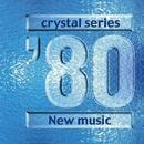 クリスタルサウンド オルゴール ~ニューミュージック 80年代~/クリスタル ビューティー