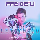 Let Me Go (feat.Snoop Dogg)/Fabio 2u