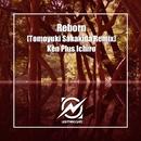 Reborn (Tomoyuki Sakakida Remix)/Ken Plus Ichiro