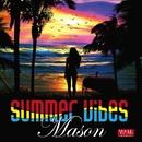 Summer Vibes/Mason