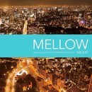 NIGHT -MELLOW- mixed by DJ K4 from FRESHMAN FELLOWS/Premium Music Project