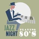 Jazz Night Playing 80's/Tenderly Jazz Piano